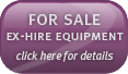 Click here to go to our Ex-hire Equipment List